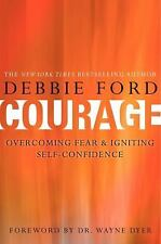 COURAGE [9780062068927] - WAYNE W. DYER DEBBIE FORD (HARDCOVER) NEW