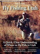 Fly Fishing Utah : A Quick, Clear Understanding of Where to Fly Fish in Utah NEW