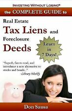 Complete Guide to Real Estate Tax Liens and Foreclosure Deeds : Learn in 7...