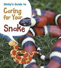 Pets' Guides: Slinky's Guide to Caring for Your Snake by Isabel Thomas (2014,...
