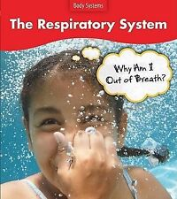 The Respiratory System: Why Do I Feel Out of Breath? (Body Systems)