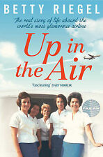 Up in the Air: The Real Story of Life Aboard the World's Most Glamorous Airline,