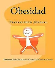 Obesidad : Tratamiento Juvenil by Mercedes Rubiano-Vanegas and Carmen...