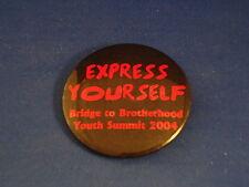 BRIDGE TO BROTHERHOOD YOUTH SUMMIT 04  BUTTON pin pinback badge EXPRESS YOURSELF