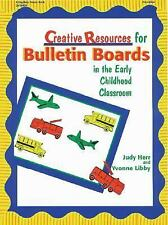 Creative Resources for Bulletin Boards in the Early Childhood Classroom by Herr,
