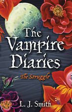 L J Smith The Struggle (The Vampire Diaries) Very Good Book
