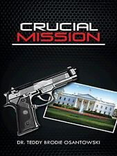 Crucial Mission by Teddy Brodie Osantowski (2014, Paperback)