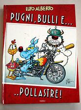 LUPO ALBERTO PUGNI, BULLI E...POLLASTRE! Silver PRIMA EDIZIONE RIZZOLI 1994