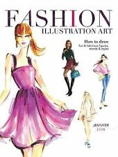 Fashion Illustration Art : How to Draw Fun and Fabulous Figures, Trends and...