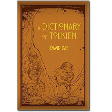A Dictionary of Tolkien by David Day 9780753728277 NEW