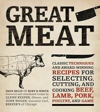 Great Meat: Classic Techniques and Award-Winning Recipes for Selecting, Cutting,