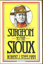 Surgeon to the Sioux by Robert J. Steelman-Double D Western-1st Ed./DJ-1979