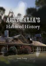 Australia's Haunted History by Trudy Toohill - Signed - Ghost / Paranormal Tales