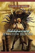 Midshipwizard - Halcyon Blithe #1 by James M. Ward HC new