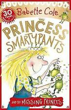 Cole, Babette-Princess Smartypants And The Missing Princes  BOOK NEW