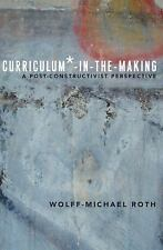 NEW - Curriculum*-in-the-Making: A Post-constructivist Perspective