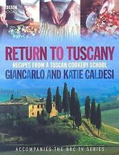 Return to Tuscany : Recipes from a Tuscan Cookery School by Giancarlo Caldesi...