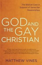 God and the Gay Christian : The Biblical Case in Support of Same-Sex...
