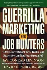 Guerrilla Marketing for Job Hunters: 400 Unconventional Tips, Tricks, and Tacti