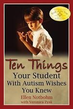 Ten Things Your Student with Autism Wishes You Knew by Notbohm, Ellen