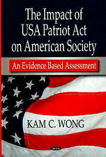 Impact of USA Patriot Act on American Society: An Evidence Based Assessment, Kam