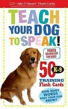 My-T-Smart(tm) Flash Cards Ser.: Teach Your Dog to Speak! : 50 K-9 Training...