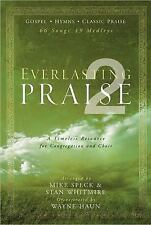 Everlasting Praise 2: A Timeless Resource for Congregation and Choir, Wayne Haun