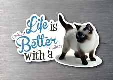 Lifes better with a Siamese sticker quality 7 year vinyl kitten breed cat