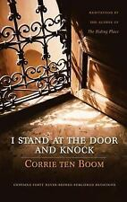 I Stand at the Door and Knock: Meditations by the Author of The Hiding Place by