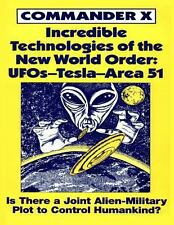 Incredible Technologies of the New World Order : UFOS-TESLA-Area 51 by...