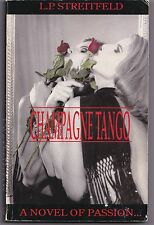 Champagne tango by L P Streitfeld P/back A novel of passion set in Buenos Aires