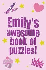Emily's Awesome Book of Puzzles : Children's Puzzle Book Containing 20 Unique...