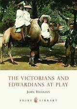 The Victorians and Edwardians at Play by John Hannavy (Paperback, 2009)