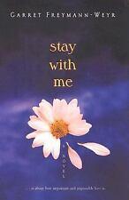 Stay With Me, Freymann-Weyr, Garret, Good Book