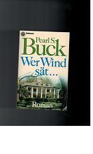Pearl S. Buck - Wer Wind sät...