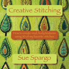 CREATIVE STITCHING Sue Spargo NEW BOOK 50 Favorite Hand Embroidery Ref & How To