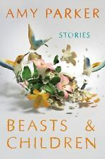 Beasts and Children by Amy Parker (2016, Softcover) Advance Reading Copy