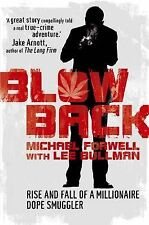 Blowback Adventures of a Dope Smuggler NEW BOOK by Michael Forwell, Lee Bullman.