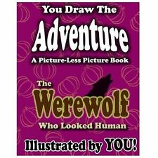A Picture-Less Picture Book: the Werewolf Who Looked Human by Jason Jack...
