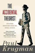 The Accidental Theorist : And Other Dispatches from the Dismal Science by...