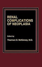 Renal Complications of Neoplasia, McKinney, T.D., Excellent Book