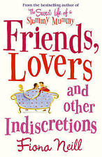 NEILL,FIONA-FRIENDS, LOVERS AND OTHER INDISCR  BOOK NEW