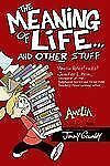 The Meaning of Life ... and Other Stuff by Jimmy Gownley (2011, Hardcover)