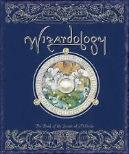 Wizardology : The Book of the Secrets of Merlin by Master Merlin (2005,...