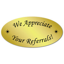 We Appreciate Your Referrals, Gold Foil Oval, Roll of 100 Stickers