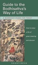 Guide to the Bodhisattva's Way of Life: How to enjoy a life of great meaning an