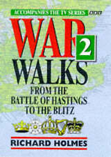 War Walks: v.2: From the Battle of Hastings to the Blitz by Richard Holmes (H...