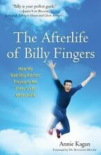 The Afterlife of Billy Fingers : How My Bad-Boy Brother Proved to Me There's...