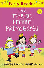 The Three Little Princesses (Early Reader), Georgie Adams