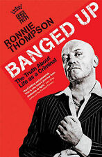 Thompson, Ronnie Banged Up: The Truth About Life as a Criminal Very Good Book